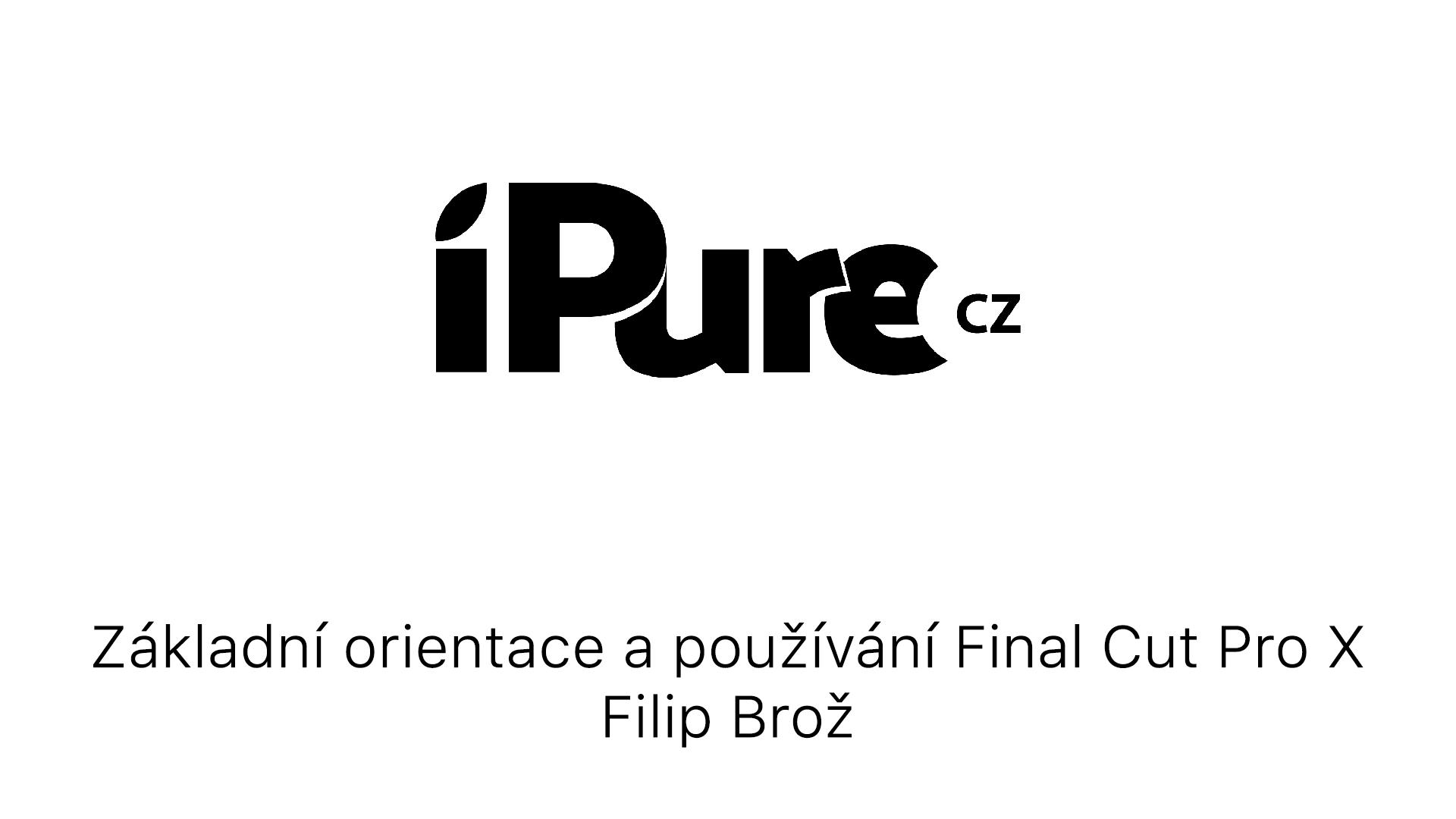 Základní orientace a používání Final Cut Pro X