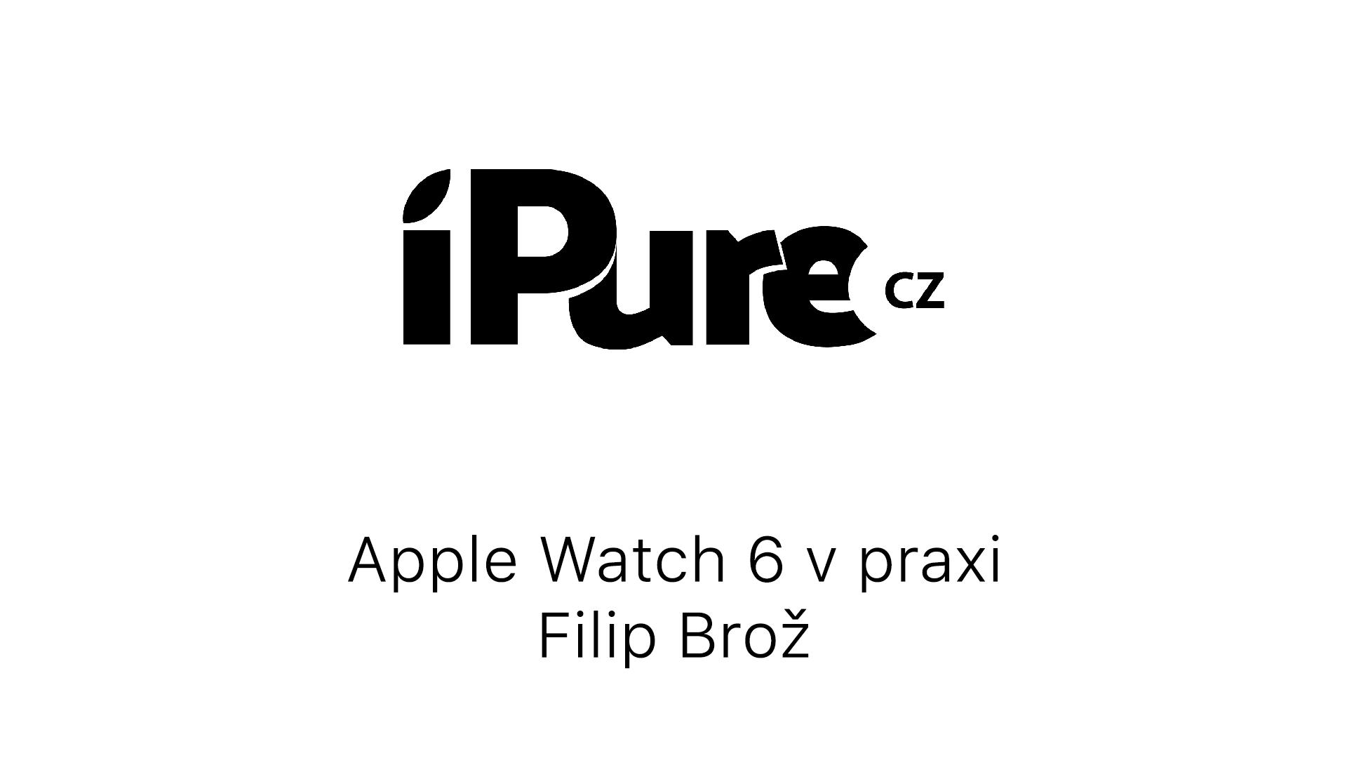 Apple Watch 6 v praxi