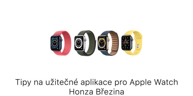 Tipy na užitečné aplikace pro Apple Watch
