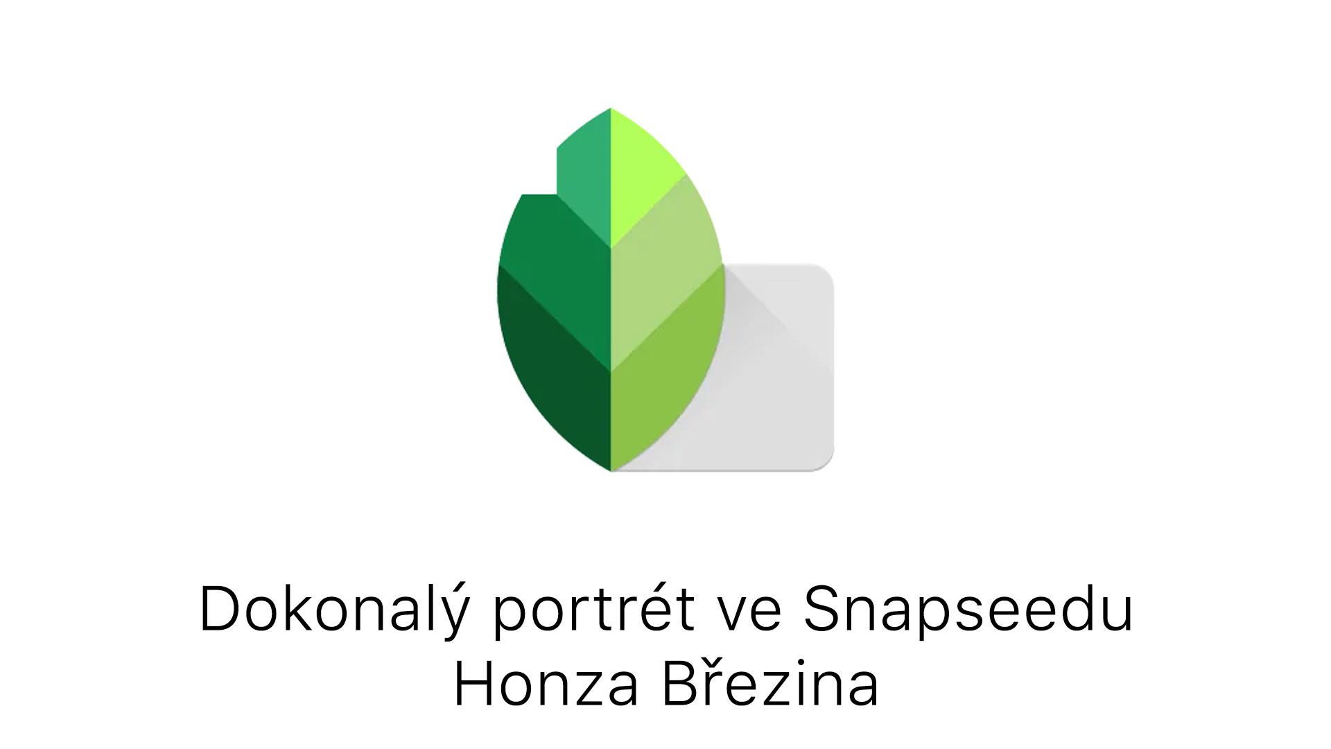 Dokonalý portrét ve Snapseedu